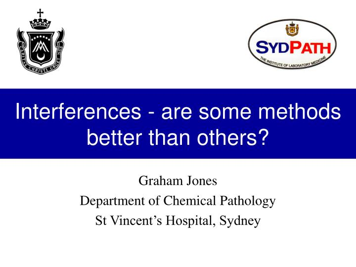 Interferences are some methods better than others