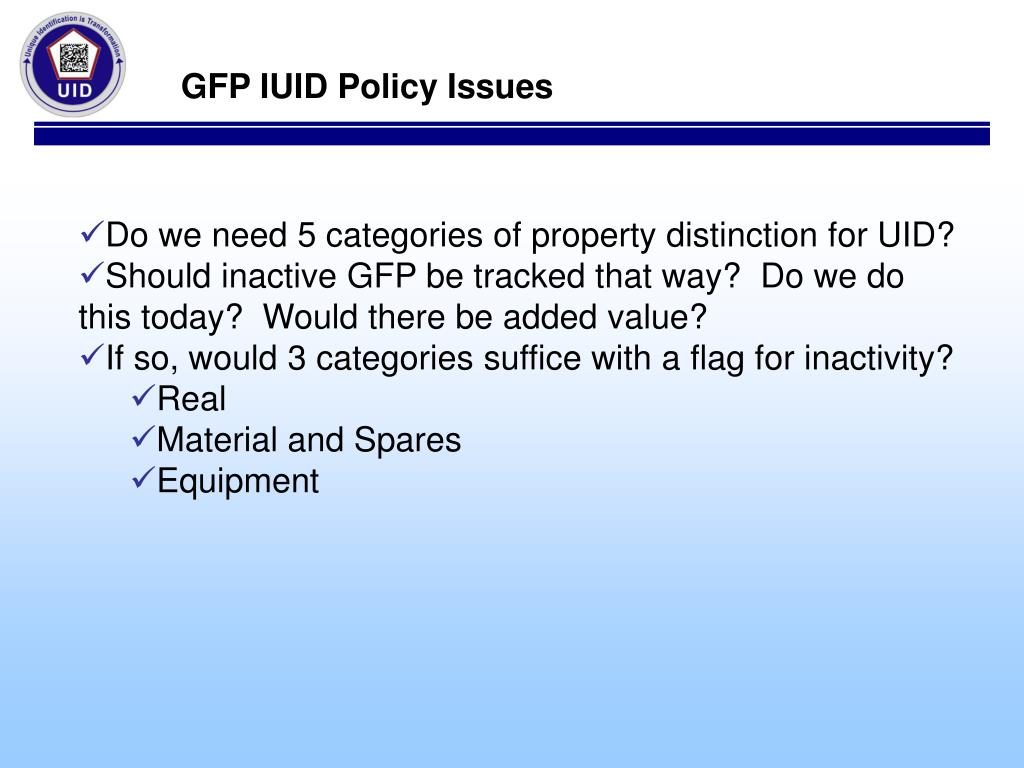 GFP IUID Policy Issues