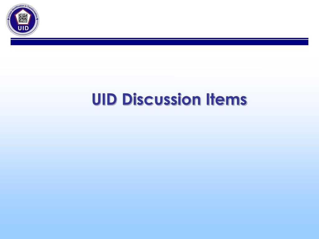 UID Discussion Items