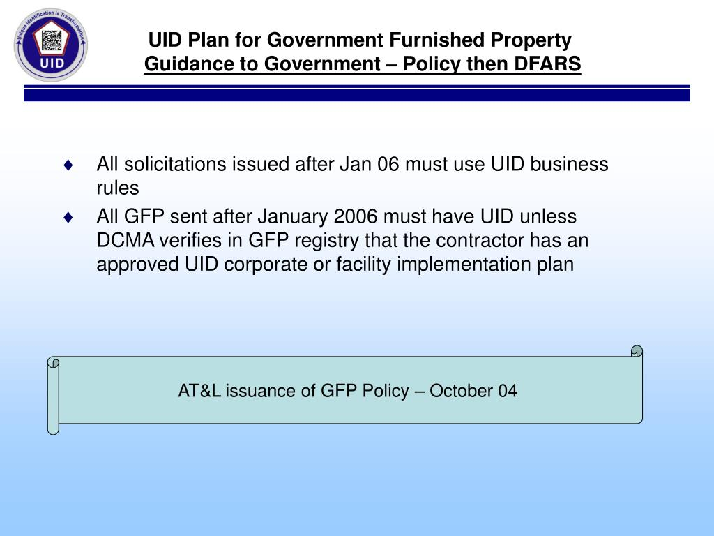 All solicitations issued after Jan 06 must use UID business rules