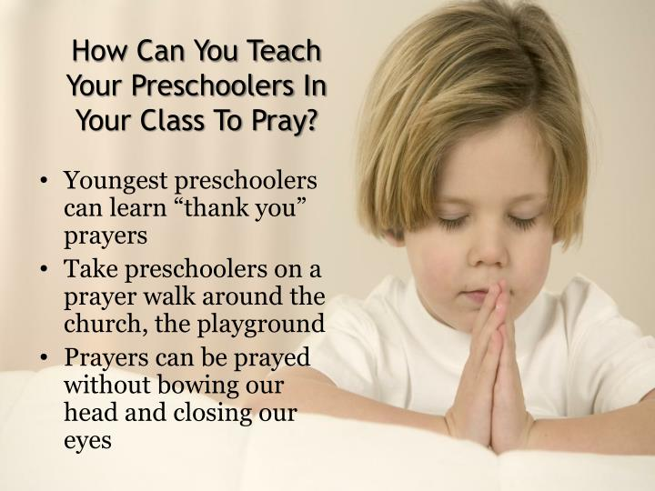 How Can You Teach Your Preschoolers In Your Class To Pray?