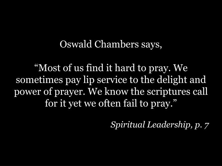 Oswald Chambers says,