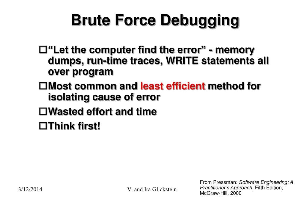 Brute Force Debugging