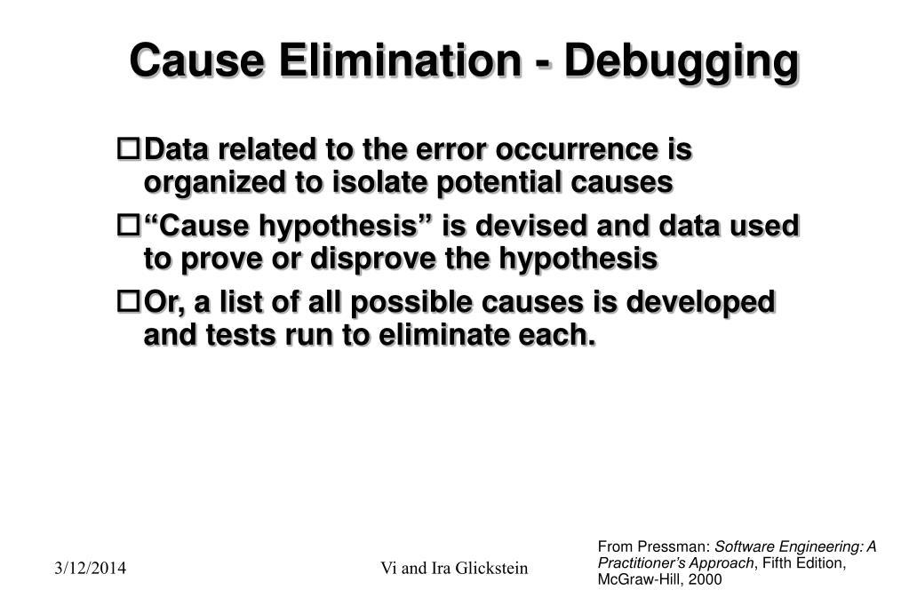 Cause Elimination - Debugging