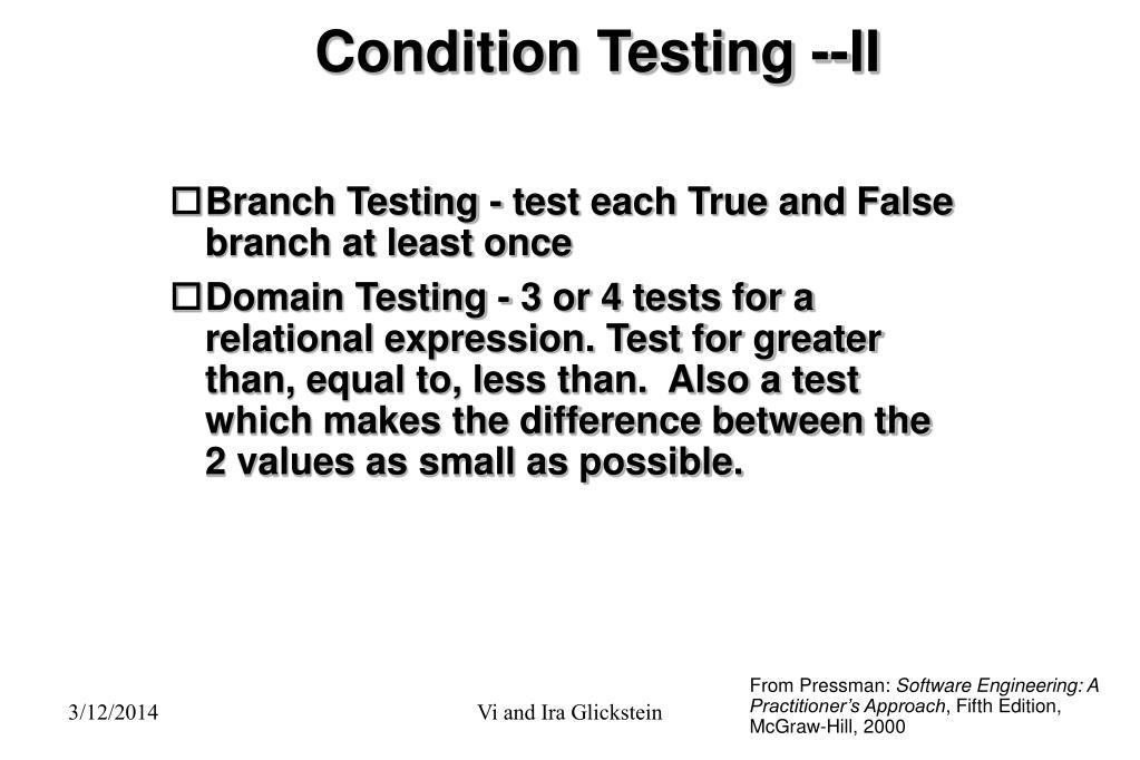 Condition Testing --II