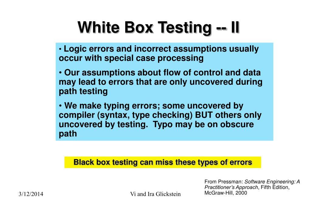 White Box Testing -- II