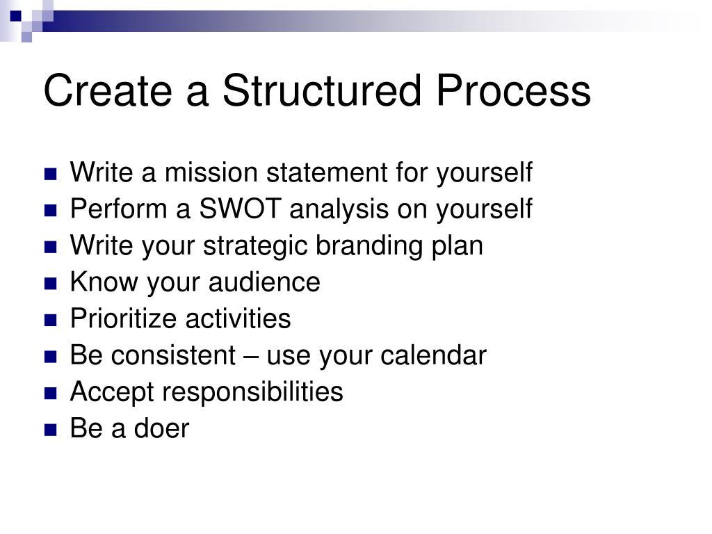 Create a Structured Process