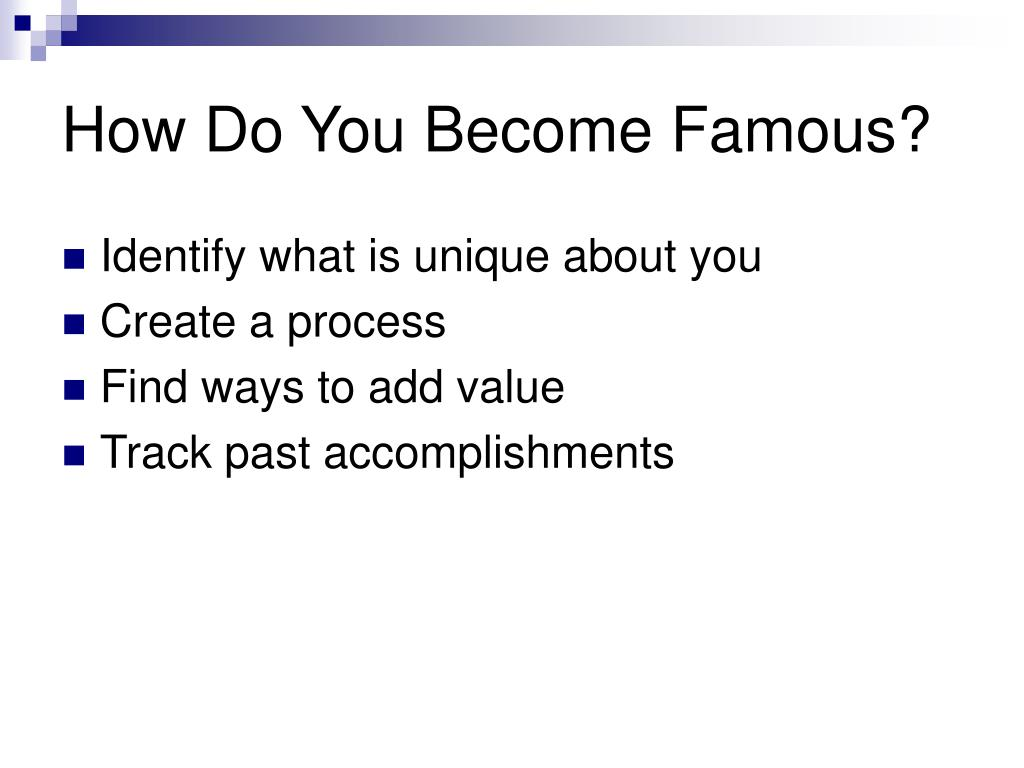 How Do You Become Famous?