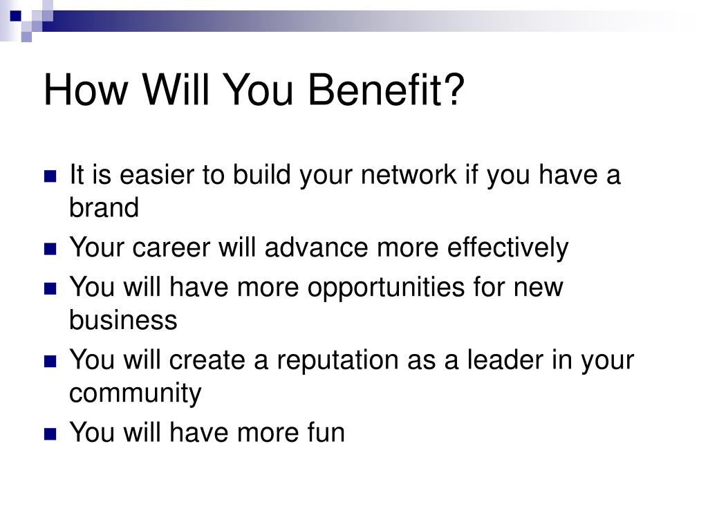 How Will You Benefit?