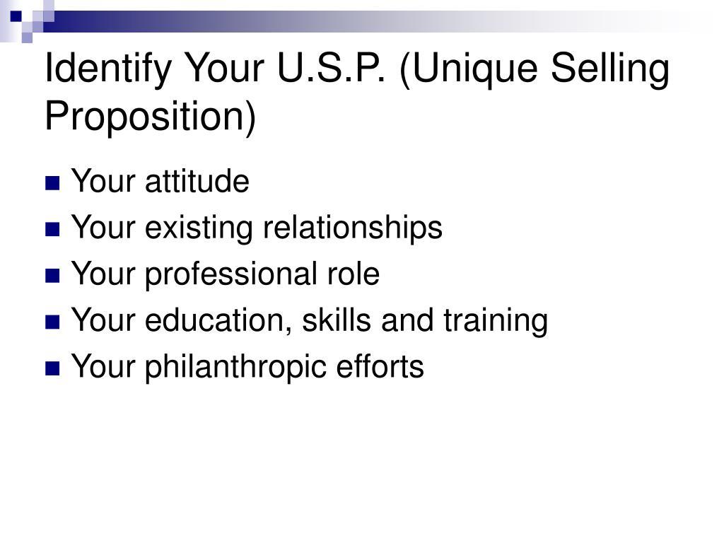 Identify Your U.S.P. (Unique Selling Proposition)