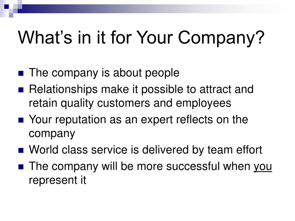 What's in it for Your Company?