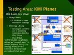 testing area kmi planet