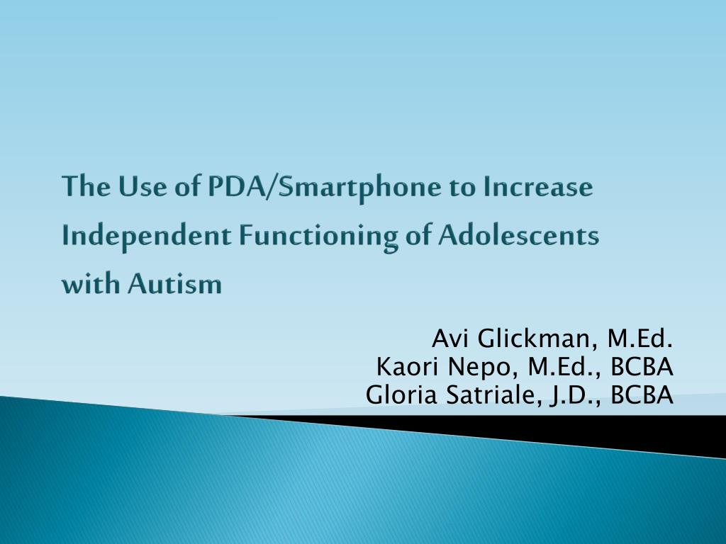 The Use of PDA/Smartphone to Increase Independent Functioning of Adolescents with Autism