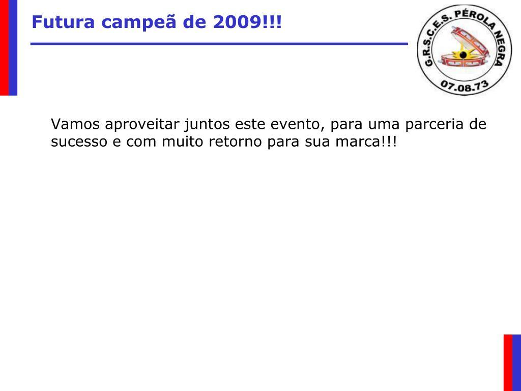 Futura campeã de 2009!!!
