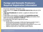 foreign and domestic producers required registration information