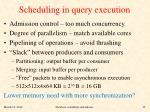 scheduling in query execution