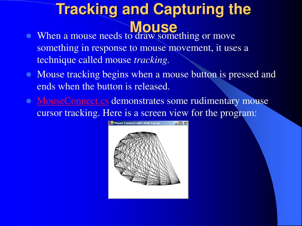 Tracking and Capturing the Mouse