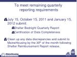 to meet remaining quarterly reporting requirements