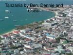 tanzania by ben dennie and oscar