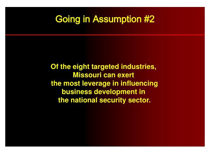 Going in Assumption #2