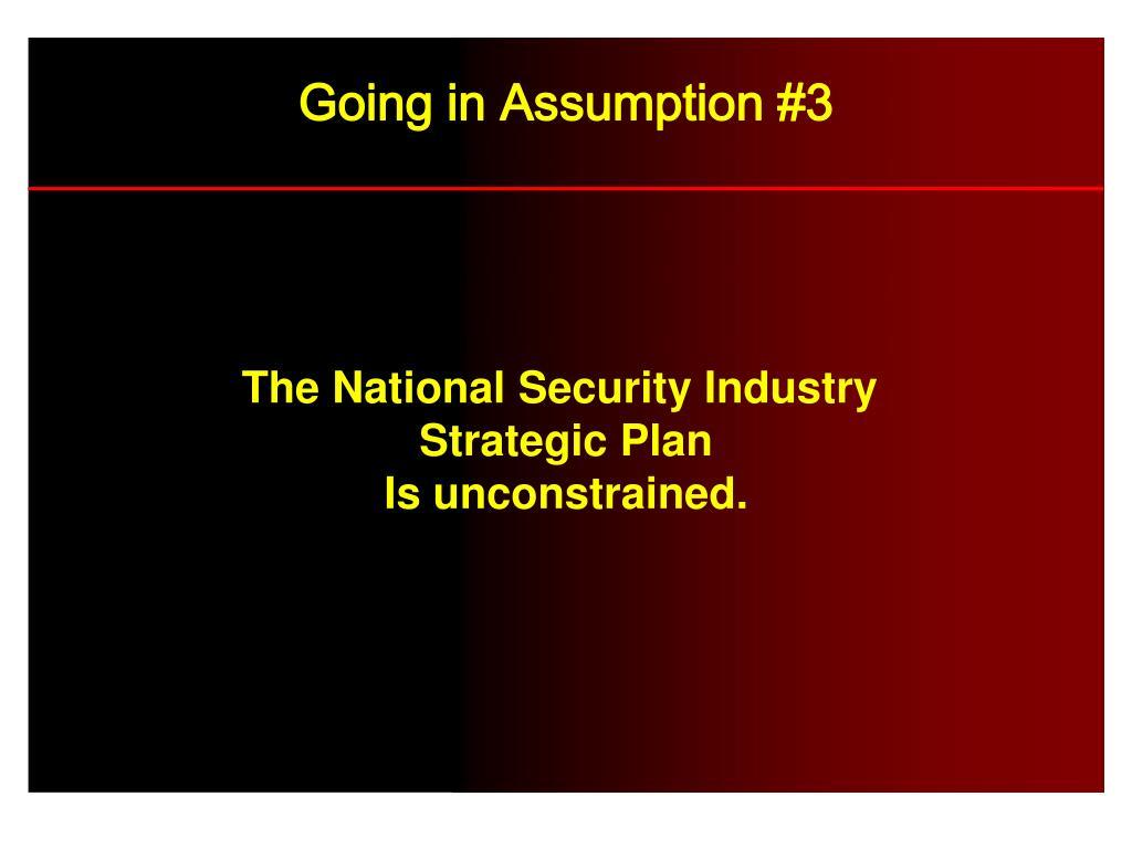 Going in Assumption #3