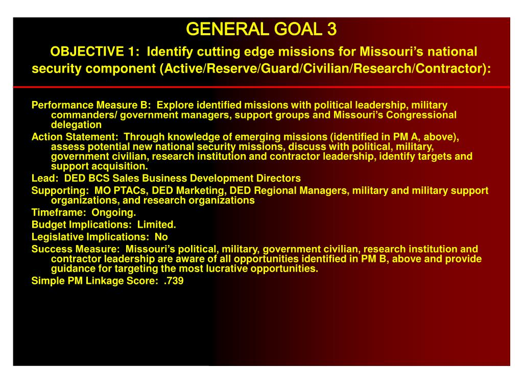 Performance Measure B:  Explore identified missions with political leadership, military commanders/ government managers, support groups and Missouri's Congressional delegation