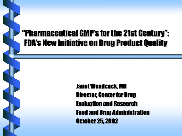 pharmaceutical gmp s for the 21st century fda s new initiative on drug product quality n.