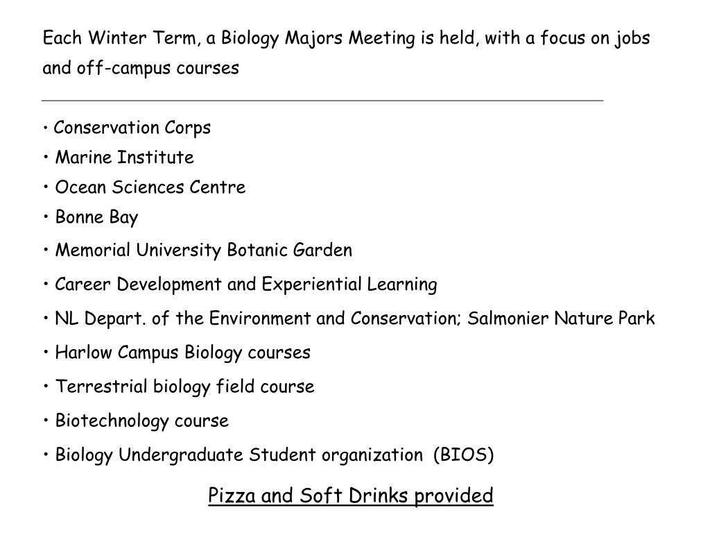 Each Winter Term, a Biology Majors Meeting is held, with a focus on jobs and off-campus courses