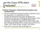is the cisco vpn client restricted