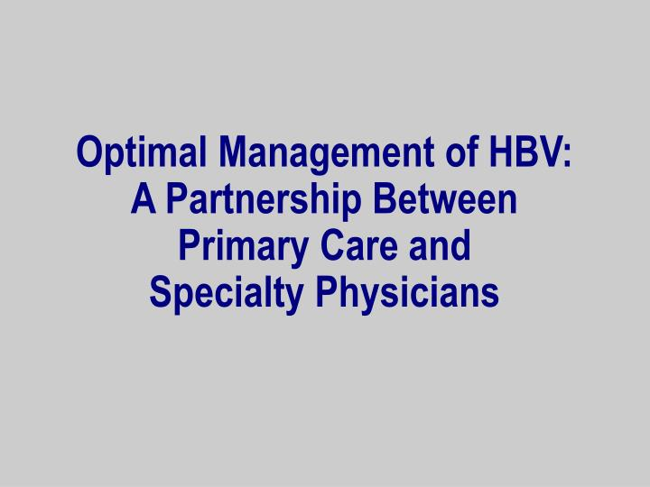 Optimal management of hbv a partnership between primary care and specialty physicians