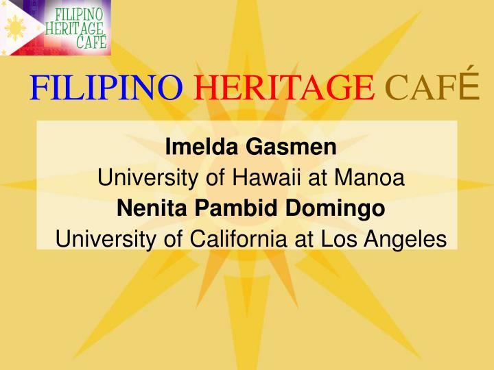 Filipino heritage caf3