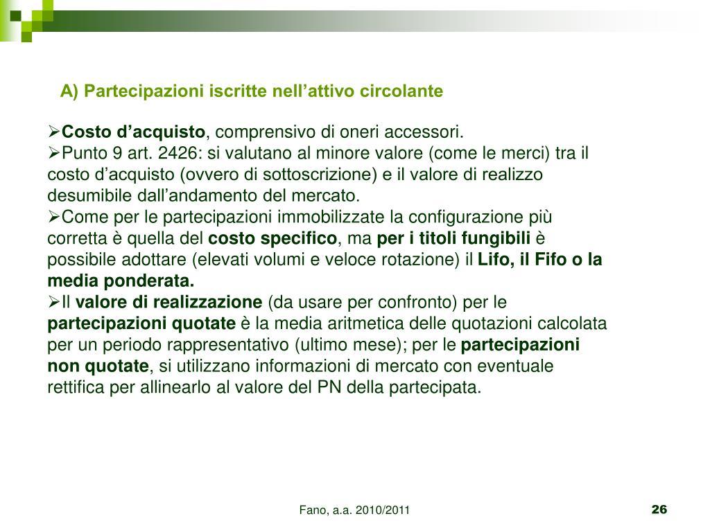 A) Partecipazioni iscritte nell'attivo circolante
