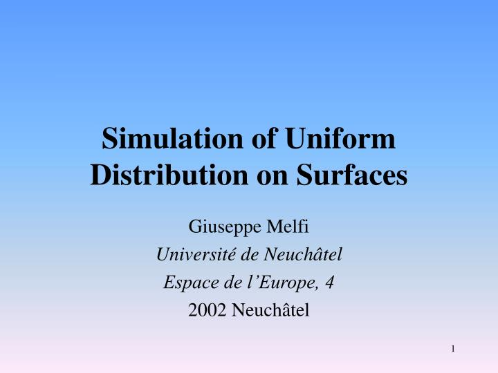 Simulation of uniform distribution on surfaces