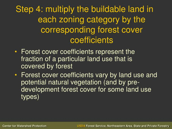 Step 4: multiply the buildable land in each zoning category by the corresponding forest cover coefficients