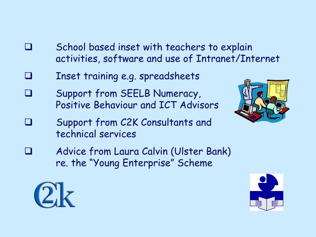 School based inset with teachers to explain activities, software and use of Intranet/Internet