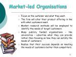 market led organisations