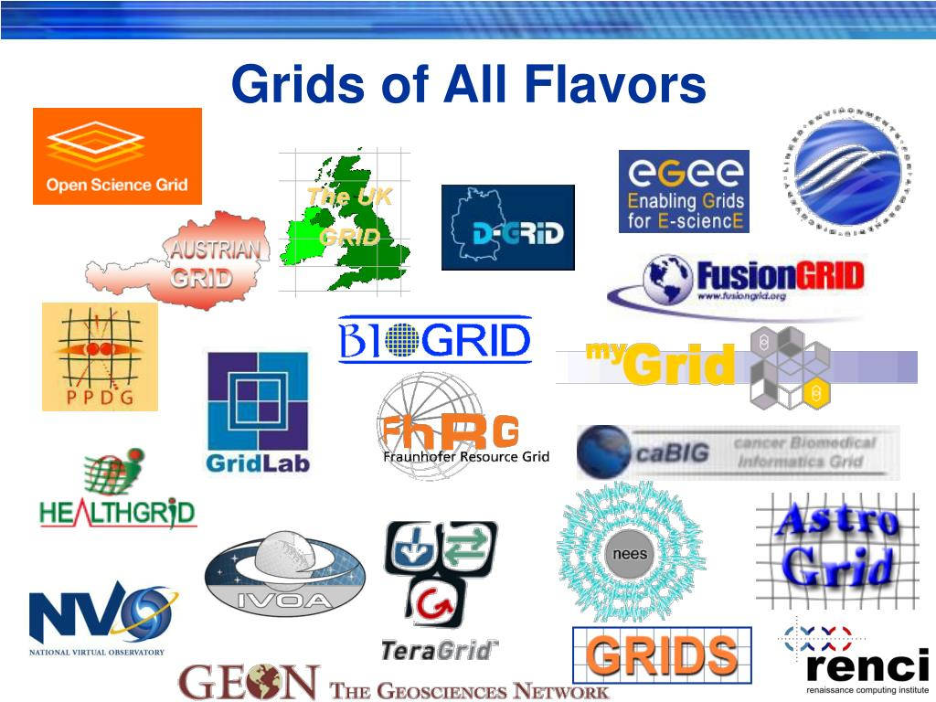 Grids of All Flavors