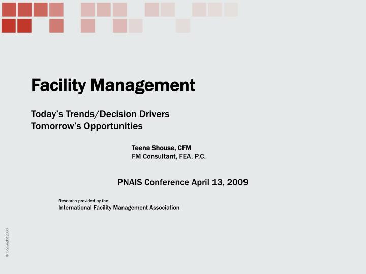 Facility management today s trends decision drivers tomorrow s opportunities