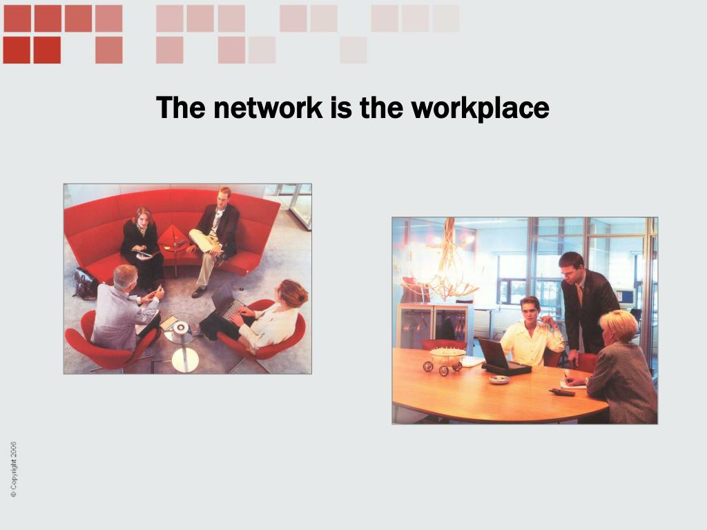 The network is the workplace