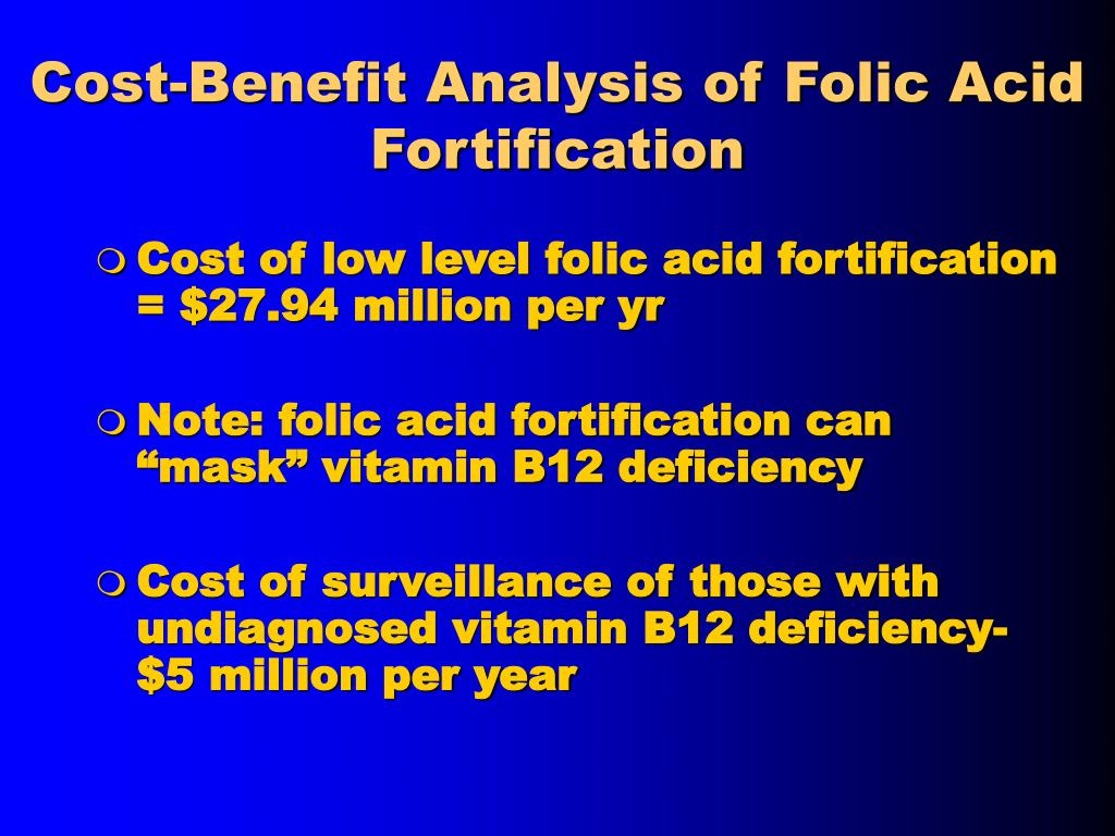 Cost-Benefit Analysis of Folic Acid Fortification