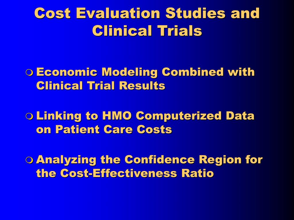 Cost Evaluation Studies and Clinical Trials