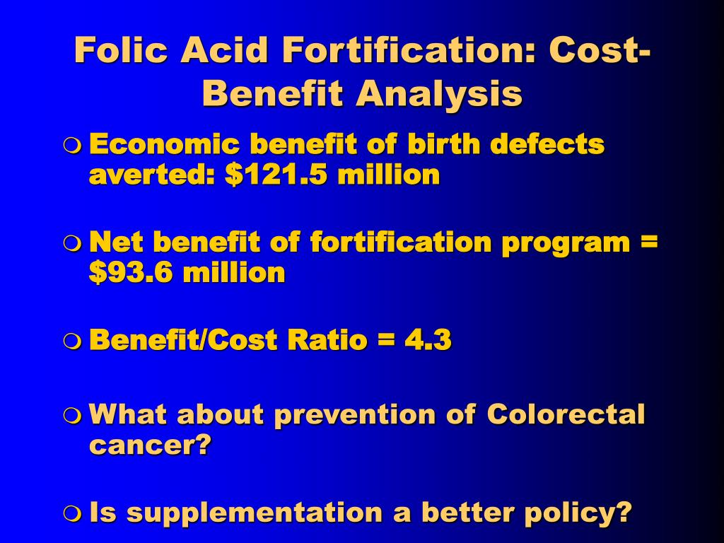 Folic Acid Fortification: Cost-Benefit Analysis