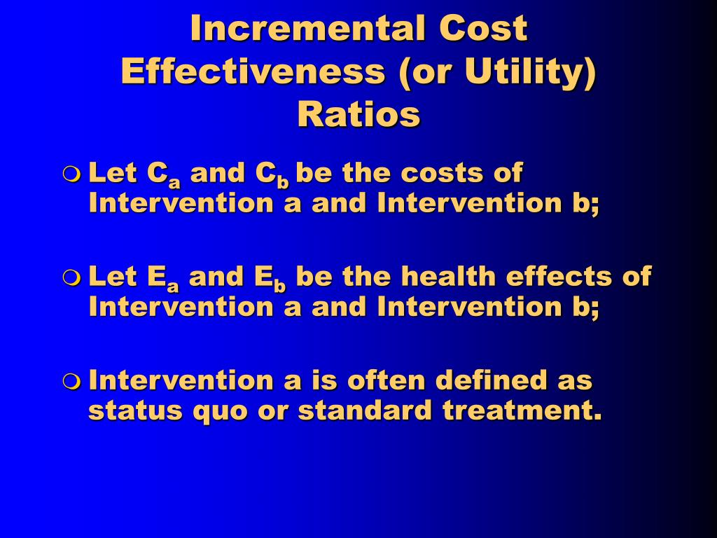 Incremental Cost Effectiveness (or Utility) Ratios