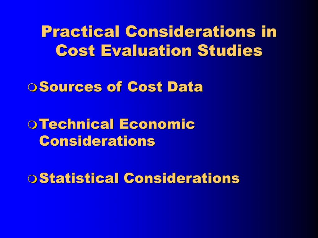 Practical Considerations in Cost Evaluation Studies