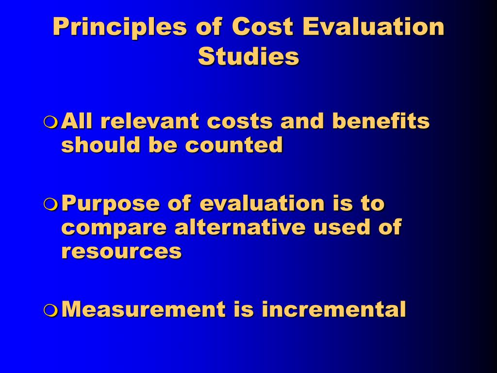 Principles of Cost Evaluation Studies