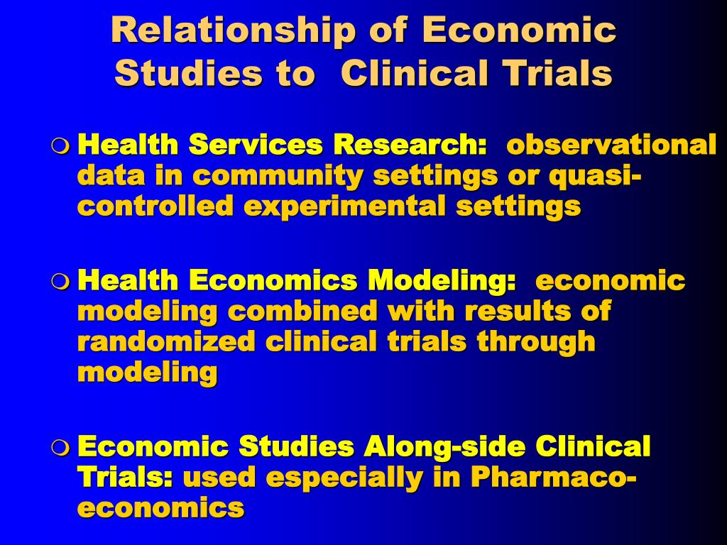 Relationship of Economic Studies to  Clinical Trials