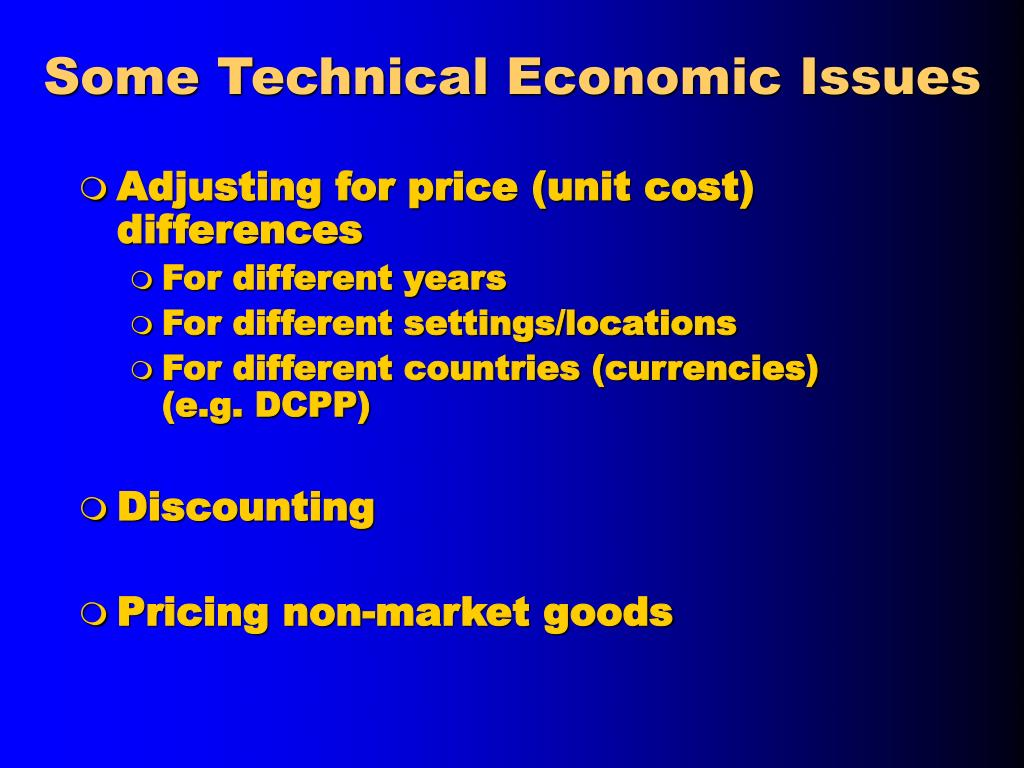 Some Technical Economic Issues
