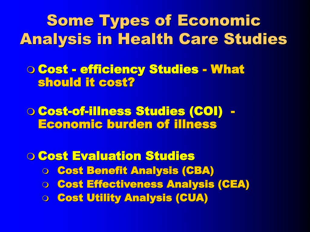 Some Types of Economic Analysis in Health Care Studies