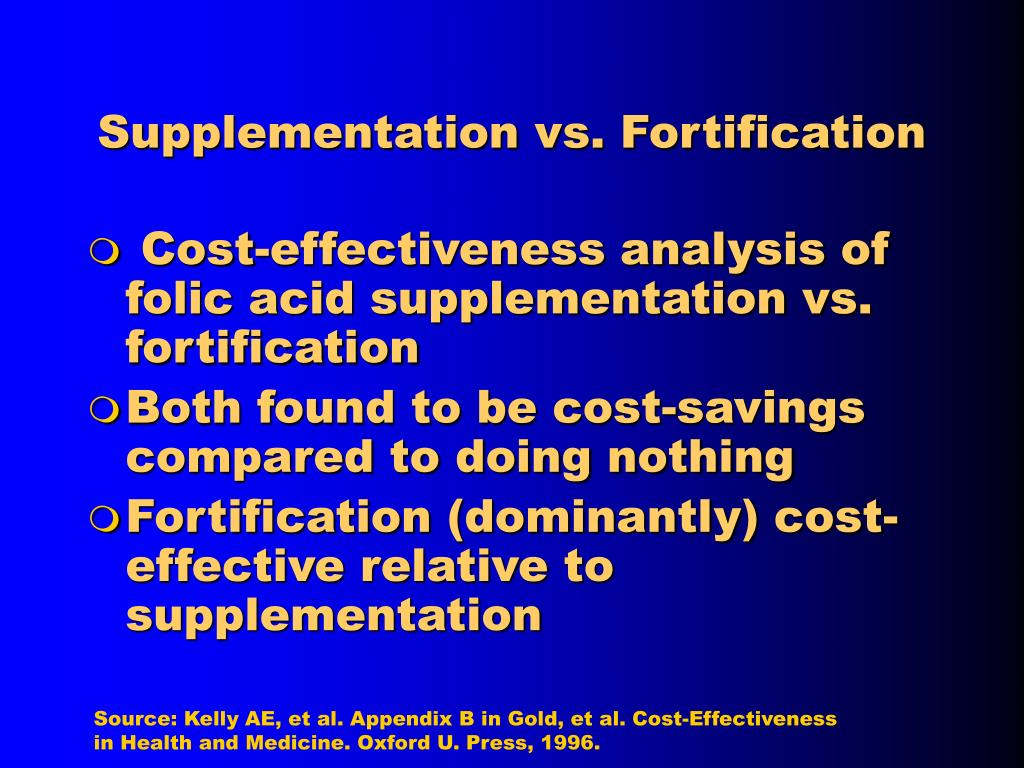 Supplementation vs. Fortification