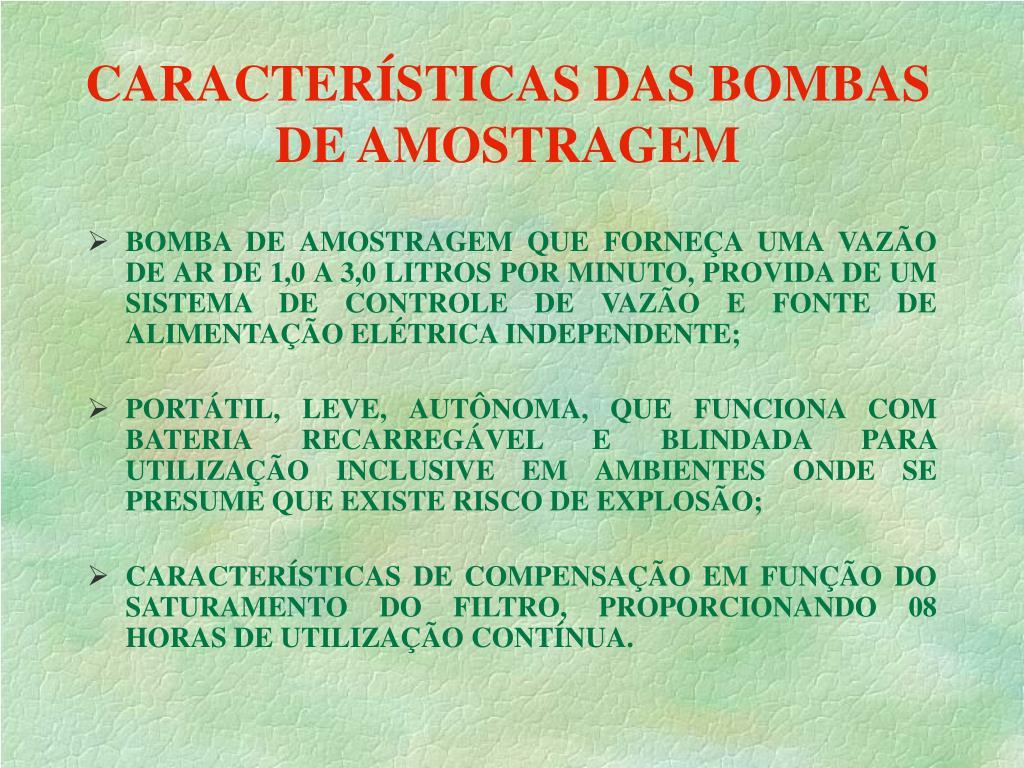 CARACTERÍSTICAS DAS BOMBAS DE AMOSTRAGEM
